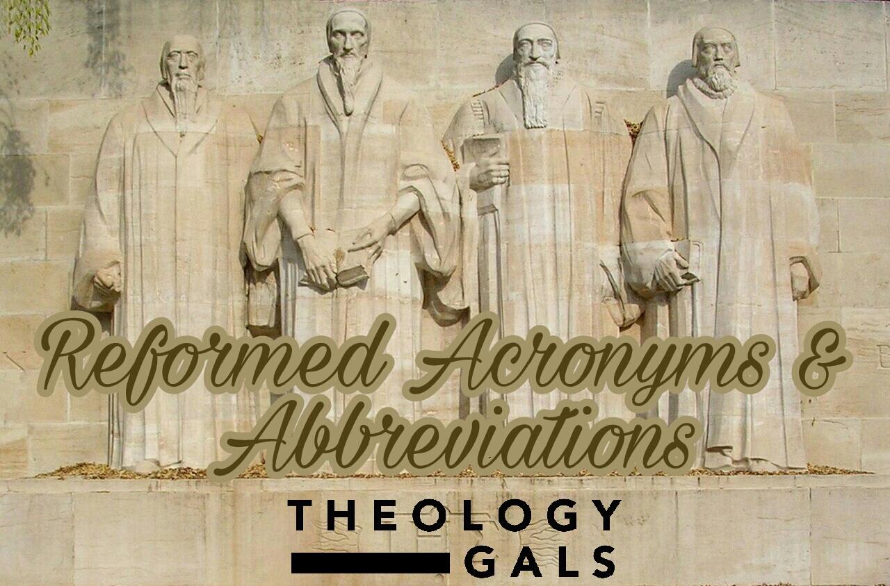 Reformed Theology Reformed Acronym List  Calvinism