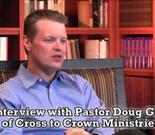 CFTP | Episode #52 | Interview w/ Pastor Doug Goodin | Cross to Crown Ministries