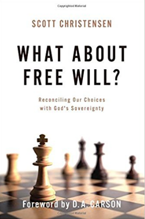 Book Review   What About Free Will? Reconciling Our Choices with God's Sovereignty