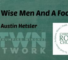 """ The Wise Men and a Fool"" 